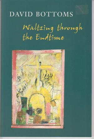 Waltzing through the Endtime - David Bottoms
